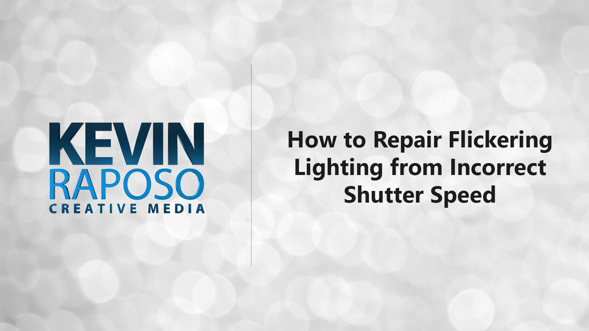 How to Repair Flickering Lighting from Incorrect Shutter Speed